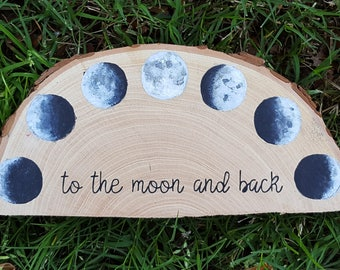 To the Moon and Back - Moon Phases, Wood Slice Art, Wood Slice Painting, Rustic Art