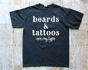Beards T-Shirt - Beard Shirt for Women - Beard and Tattoos Shirt - Beard Tee - Beard Shirts - Beards Shirt - Beards Shirts - Gift for Her