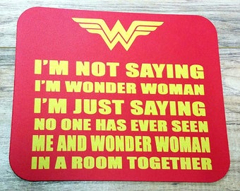 I'm Not Saying I'm Wonder Woman Non-Slip Mouse Pad