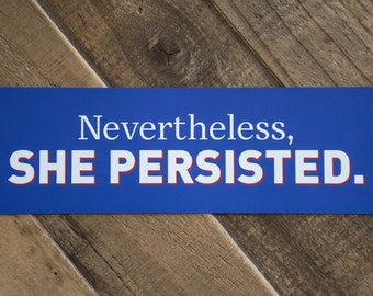 Nevertheless She Persisted Car Magnet