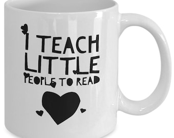 Teacher Gift coffee mug - I teach little people to read - Unique gift mug for Teacher