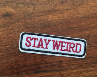 Stay Weird - Iron on Appliqué Patch
