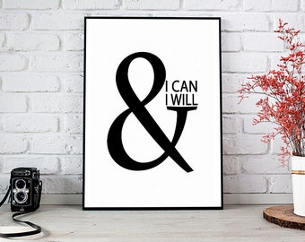 I Can And I Will, Printable Art, Printable Decor, Instant Download Digital Print, Motivational Art, Decor, Wall Art Prints