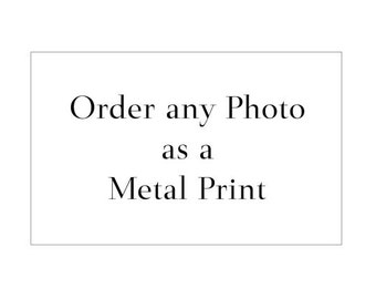Order Any Image from my Shop as Metal Print, Custom Print, Metal Wall Art, Ready to Hang, Wall Art, Living Room, Bedroom, Office, Gift