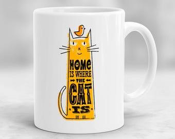Home Is Where the Cat Is Mug, Cat Lovers Mug, Cat Owner Gift, Cat Mug, Kitty Mug, Meow Mug, Cat Gifts, Gift For Cat Lovers P66