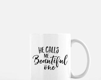 He Calls me Beautiful One Coffee Mug