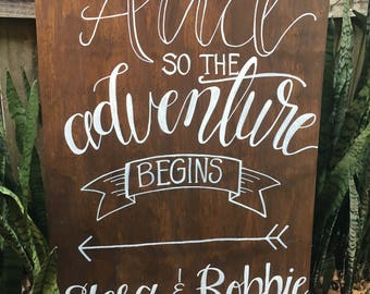 """Custom Calligraphy """"And so the Adventure Begins"""" Sign"""