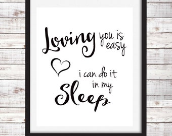 Loving you is easy quote Lyric instant print digital download