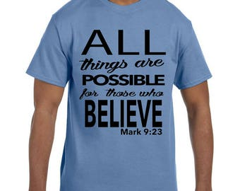 Christian Religous Tshirt All Things Are Possible Mark 9:23 model xx0001068mxx