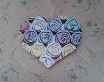 Art on a Heart !  'Love Hearts ' candy pic on a hanging wooden heart..Perfect for Valentines