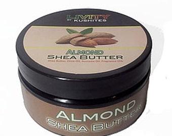 Almond SHEA Butter ~ ALL NATURAL