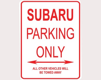 "Subaru Parking Only All Others Towed 9"" x 12"" Heavy Duty Aluminum Warning Parking Sign"