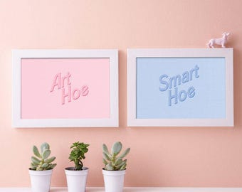 Art Hoe // Smart Hoe // 2x A5 Pastel Typography Giclèe Prints