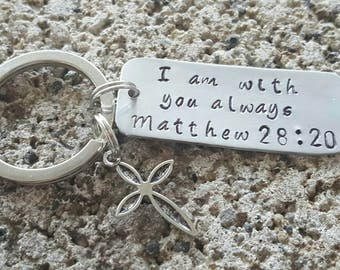 Matthew 28:20, I am with you always, religious gift, religious son gift, religious daughter gift, religious mom, Hand stamped, keychain