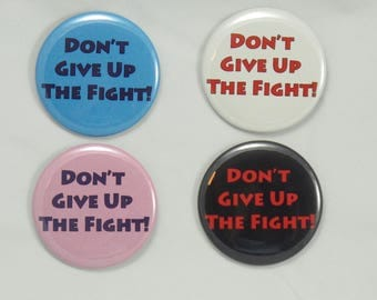 Don't Give Up The Fight Button. pin-back button. Resist pin. Resist. Resistance Buttons. Equal Rights. Civil Rights. Equality Buttons