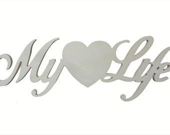 Wooden writing My life with heart 8 mm thickness 30 cm 11.5,