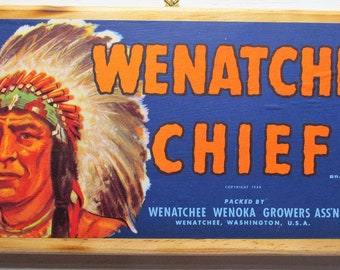 Vintage Antique Wenatchee Chief Brand Fruit Crate Label Mounted On Wood