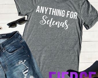 Anything For Selenas Unisex Shirt, Selena, Quintanilla, Latina Shirt, Hispanic Funny Shirt
