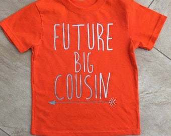 Future Big Cousin/Future cousin shirt/ baby announcement/ pregnancy announcement shirt