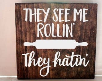they see me rollin kitchen sign, kitchen signs, farmhouse sign, rustic sign, home decor, wood sign