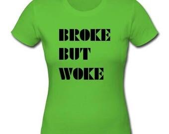 BrokeWoke Womens