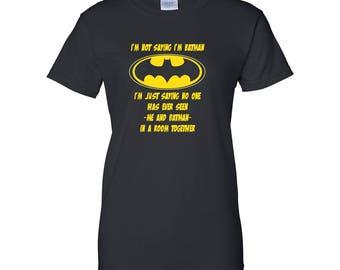 I'm Not Batman Ladies Graphic T Shirt