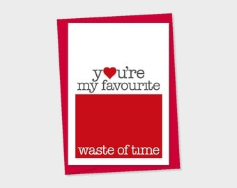 You're my favourite waste of time