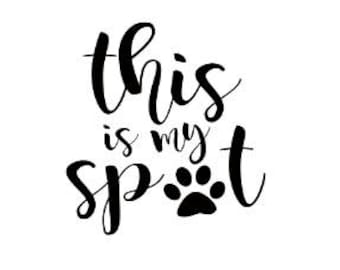 This Is My Spot Doggy pet print vinyl decal/sticker