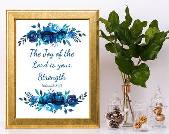 Bible quote digital download, The Joy of the Lord is your strength, Nehemiah 8:10, scripture art, instant download, watercolor flower art