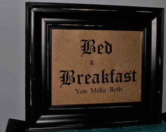 Bed & Breakfast, You Make Both print- shabby chic - french country - rustic