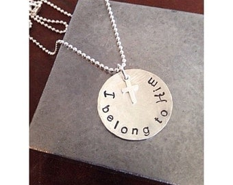 I belong to Him - Custom Hand Stamped Sterling Silver Necklace with tiny silver filled cross