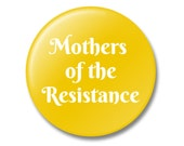 Mother's of the Resistance Button, Lapel Pin, Anna Joyce, Portland, OR