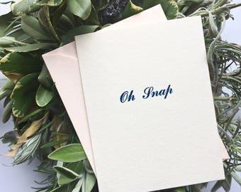 Oh Snap Funny Card Funny Greeting Card Humorous Card Cute Card Letterpress Card Letterpress Stationery Gift Ideas Graduation Card Fresh Shop
