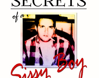 Secrets of a Sissy Boy: A Gay Grimoire of Modern Magic for Men who Love Men and the Hags that Worship Them