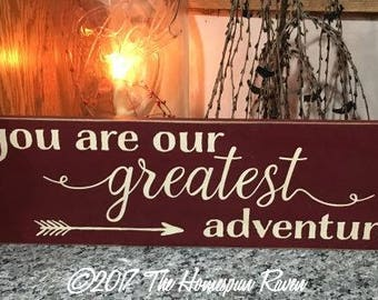 You are Our Greatest Adventure Arrow Handpainted Primitive Wood SIgn Wall hanging plaque Farmhouse Country