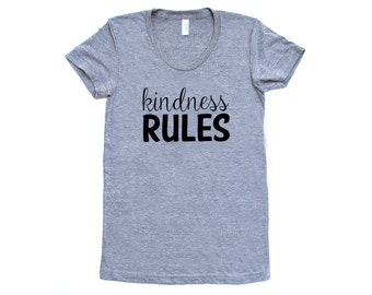 Kindness Rules TriBlend Heather Grey TShirt with Black print - Peace, Love, Be Kind, Happy, Friendship, Birthday, Support, Sweet