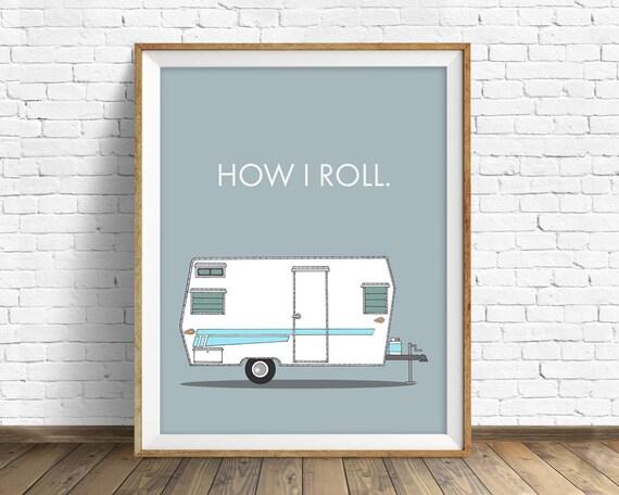 "retro camper art print, mid century modern wall art, large art, large wall art, wall art prints, quote prints, wall art prints -""How I Roll"""