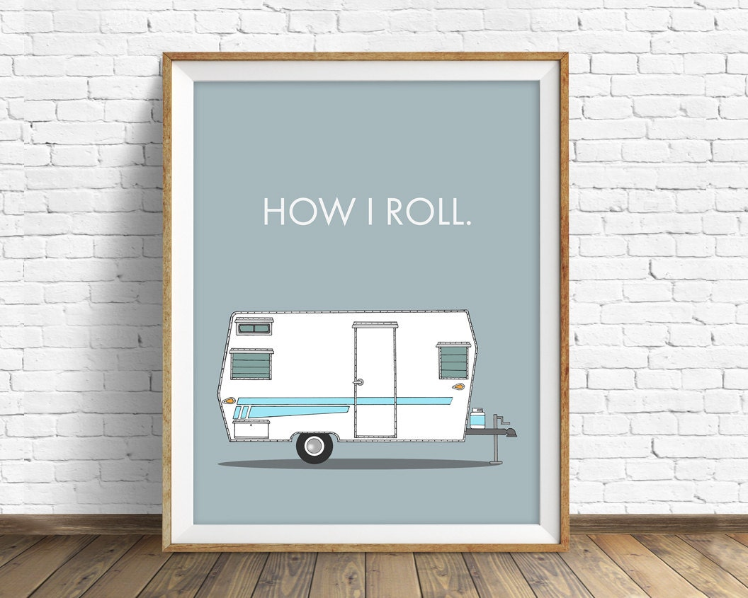Retro Camper Art Print, Mid Century Modern Wall Art, Large Art, Large Wall  Art, Wall Art Prints, Quote Prints, Wall Art Prints  How I Roll