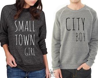 Small Town Girl City Boy His and Hers Set shirt Champ Sweatshirt UNISEX screenprinted Mens Ladies