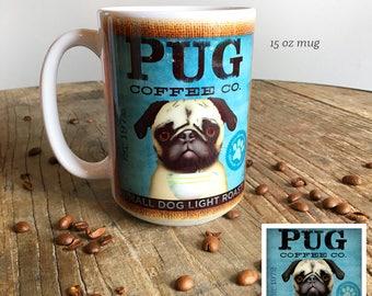 Pug Coffee dog coffee mug graphic art MUG 15 oz  OR 11 oz ceramic coffee mug read details 15 oz mug pictured