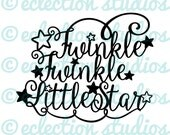 Twinkle Twinkle Little Star with stars, baby shower svg, new baby, nursery art, baby svg, cake topper, wall art, word art SVG file