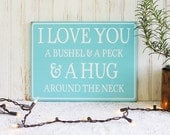 I Love You A Bushel and a Peck Wood Wall Sign Children Decor Nursery Kids Children