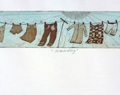 etching, wash day, printmaking, turquoise, sepia, sunshine, sun, clothes, fabric, home interior, country style, farm kitchen, summer