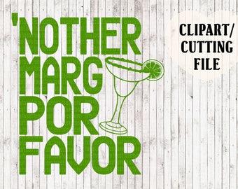 nother marg por favor svg file, cinco de mayo svg, margarita svg, vinyl decal cut file, cutting files, vinyl art, tshirt design, shirt svg