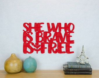 She Who Is Brave Is Free, Wood Text Wall Art, Laser Cut Wood Sign, Motivational Sign, Wood Quote Sign, Famous Quote Sign, Wood Meme Sign