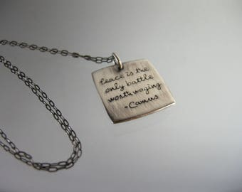 sterling silver Camus pendant, Albert Camus quote, Peace is the only battle worth waging, 18 inch chain, oxidized, brushed, stamped