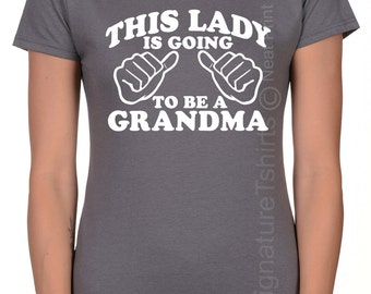 This lady is going to be a grandma, t shirt for grandma, grandma to be, grandma to be shirt, gift for grandma, new grandma, announcement