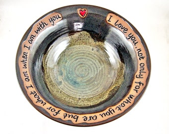 Pottery serving bowl with love quote, wedding gift, 9th Anniversary gift - In stock 48WB A