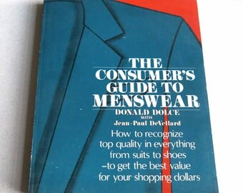 The Consumer's Guide to Menswear 1983 by Donald Dolce Men's Fashion Reference Handbook Quality Guide Men's Clothing Facts Menswear Shopping