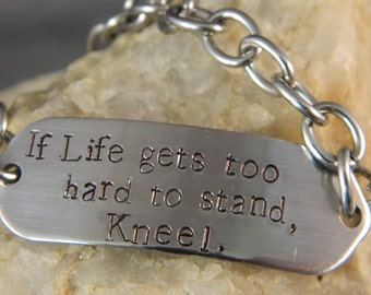 If Life gets too hard to stand, Kneel Stainless steel Bracelet